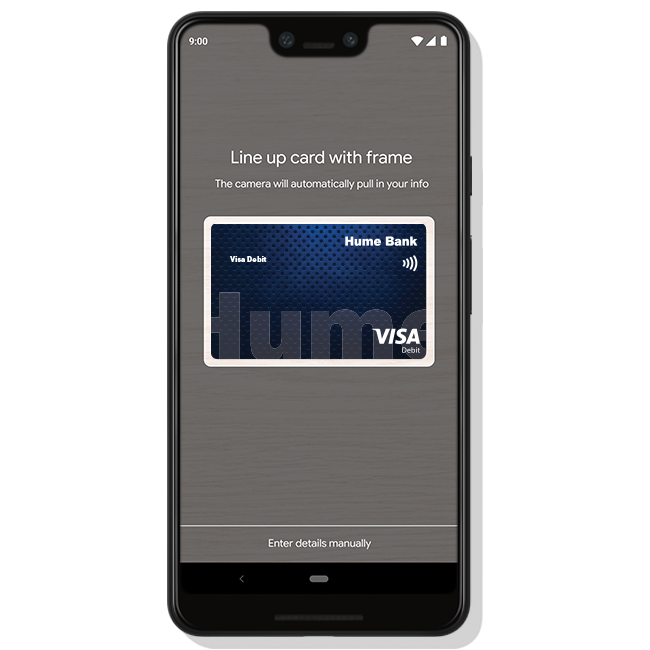 Add your Hume Bank VISA to Google Pay in a few easy steps